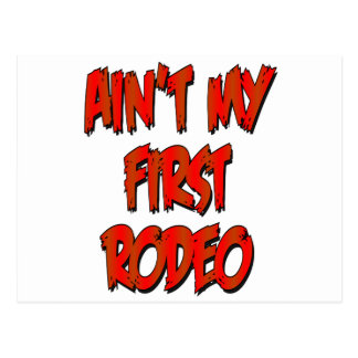 Aint My First Rodeo Postcard
