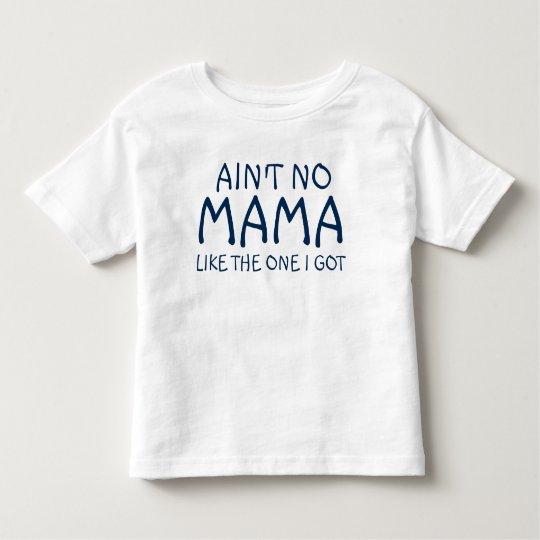 Ain't No Mama Like The One I Got