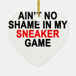 Aint No Shame in my Sneaker Game Graphic T-Shirts. Ceramic Heart Decoration