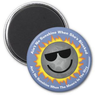 Ain't No Sunshine Eclipse Magnet