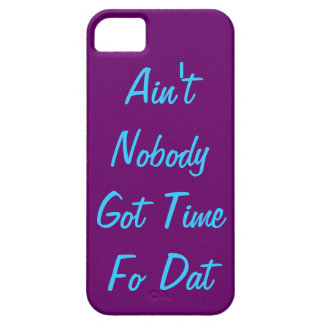 Ain't Nobody Got Time Fo Dat iPhone 5 Case