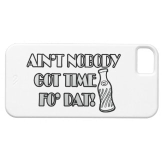 Ain't Nobody Got Time Fo Dat iPhone 5 Cases