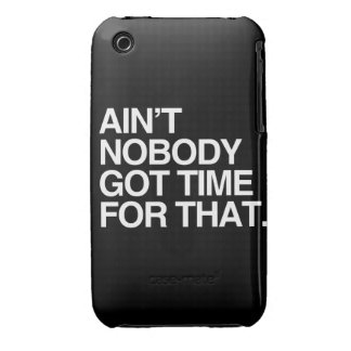 AIN'T NOBODY GOT TIME FOR THAT Case-Mate iPhone 3 CASE