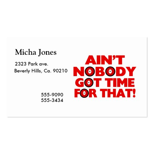 Ain't Nobody Got Time For That Funny Business Card Templates