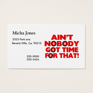 Ain't Nobody Got Time For That Funny Business Card