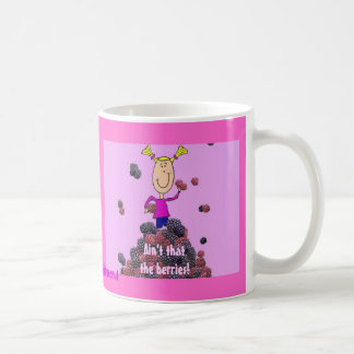 Ain't that the berries! coffee mug