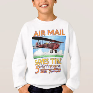 Air Mail Saves Time Sweatshirt