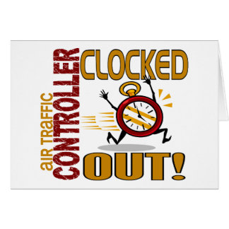 Air Traffic Controller Clocked Out Card