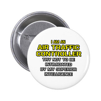 Air Traffic Controller...Superior Intelligence 6 Cm Round Badge