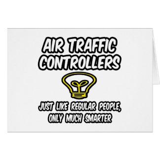 Air Traffic Controllers Regular People Smarter Greeting Card