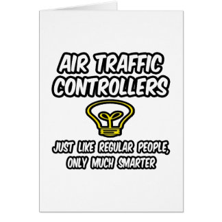 Air Traffic Controllers Regular People Smarter Card