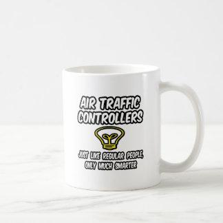 Air Traffic Controllers...Regular People, Smarter Coffee Mugs