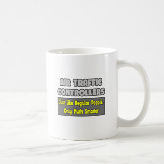 Air Traffic Controllers...Smarter Coffee Mug