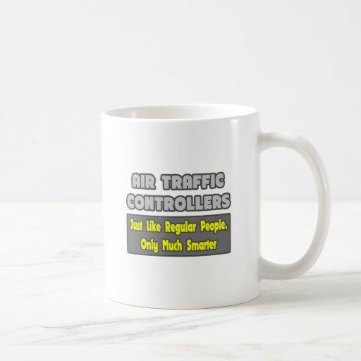 Air Traffic Controllers...Smarter Coffee Mugs