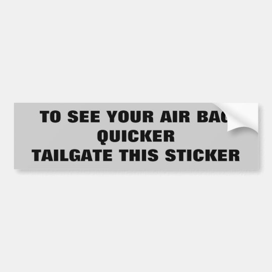 Airbag Quicker? Tailgate this Sticker