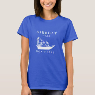 Airboat Hair, Don't Care T-shirt