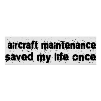 Aircraft Maintenance Saved My Life Once Print
