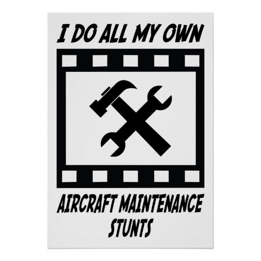 Aircraft Maintenance Stunts Poster