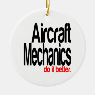 Aircraft Mechanics Do It Better Christmas Ornament