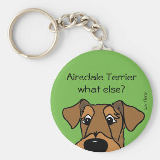 Airedale Terrier - does else what? Basic Round Button Key Ring