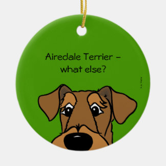 Airedale Terrier - does else what? Round Ceramic Decoration