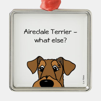 Airedale Terrier - does else what? Silver-Colored Square Decoration