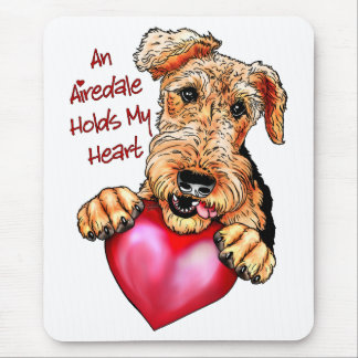 Airedale Terrier Holds My Heart Mouse Mat