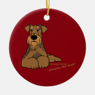 Airedale Terrier - Simply the best! Round Ceramic Decoration