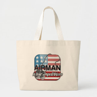 Airman is how I spell Hero Large Tote Bag