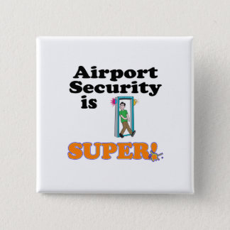 airport security is super 15 cm square badge