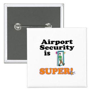 airport security is super 15 cm square badge