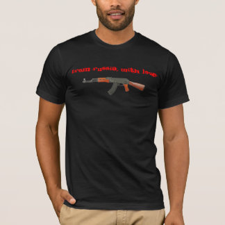 AK-47. From Russia, With Love T-Shirt