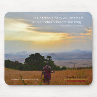 Akan Proverb: Golden Rule Series Mouse Pad