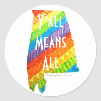 """Alabama Equality """"Y'all Means All"""" Round Sticker"""