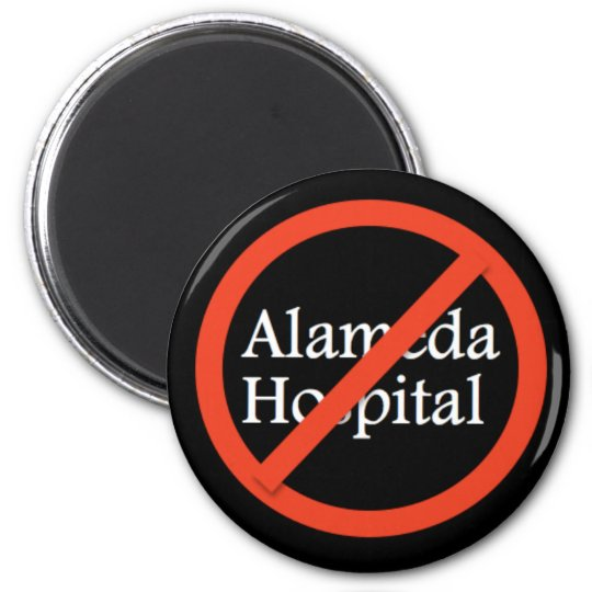 Alameda Hospital, Alameda CA 94501 6 Cm Round Magnet