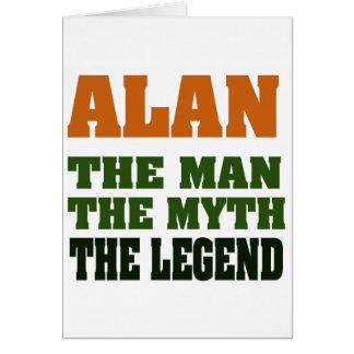 Alan - the Man, the Myth, the Legend! Greeting Card