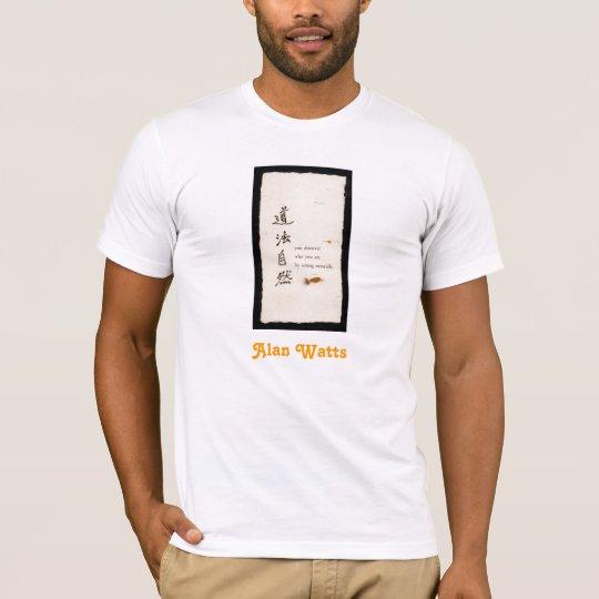 Alan Watts quote T-Shirt