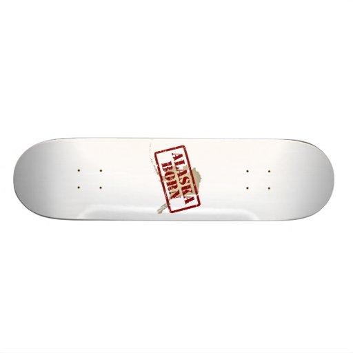Alaska Born - Stamp on Map Skateboards
