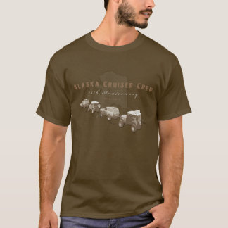 Alaska Cruiser Crew 15th Anniversary T - 1 T-Shirt