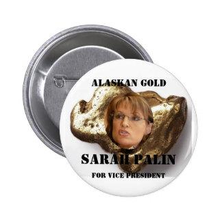 ALASKAN GOLD, SARA..PALIN PINBACK BUTTONS