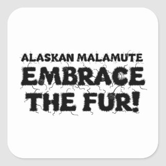 Alaskan Malamute Embrace The Fur Square Sticker