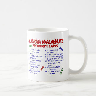 ALASKAN MALAMUTE Property Laws 2 Coffee Mug