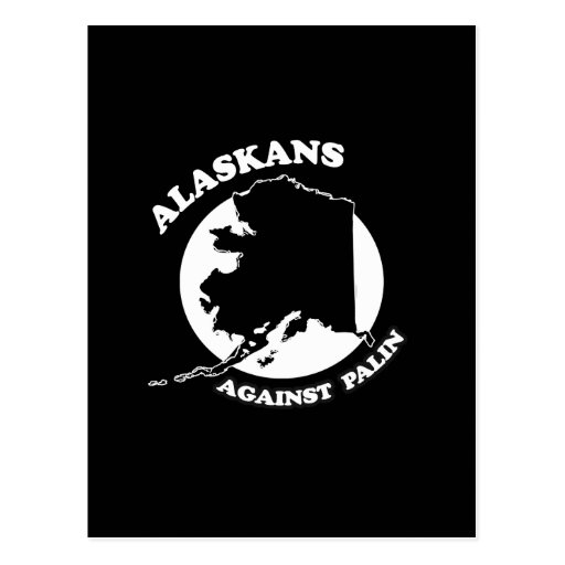 Alaskans against Palin Postcards