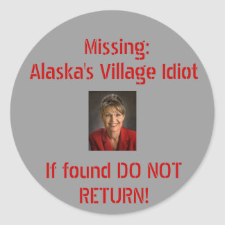Alaska's Village Idiot Round Sticker
