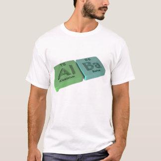 Alba as Aluminium Al and Barium Ba T-Shirt
