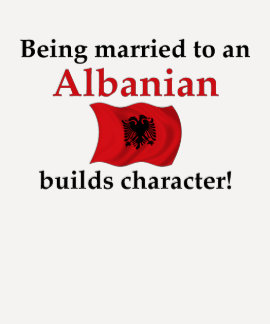 Albanian Builds Character Shirts