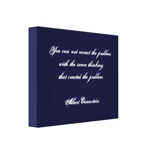 Albert Eisenstien saying on Wrapped Canvas