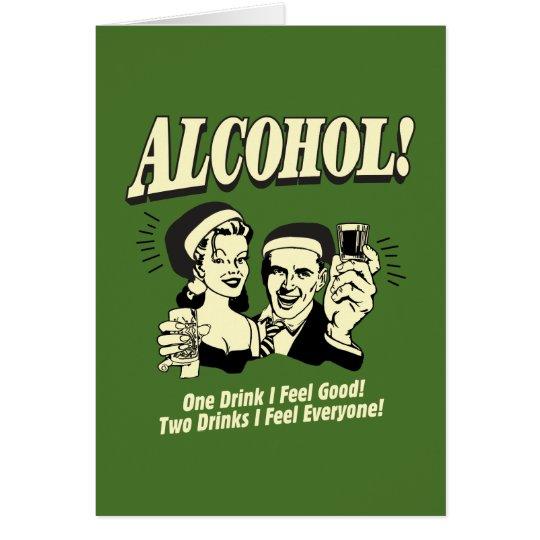 Alchohol: One Drink I feel Good Card