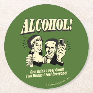 Alchohol: One Drink I feel Good Round Paper Coaster
