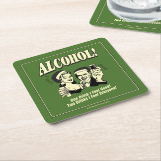 Alchohol: One Drink I feel Good Square Paper Coaster